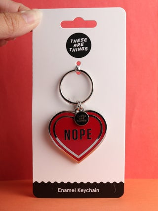 These Are Things Enamel Keychain- Nope Heart