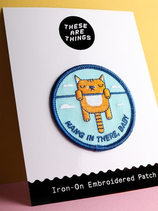These Are Things Patch- Hang In There Baby